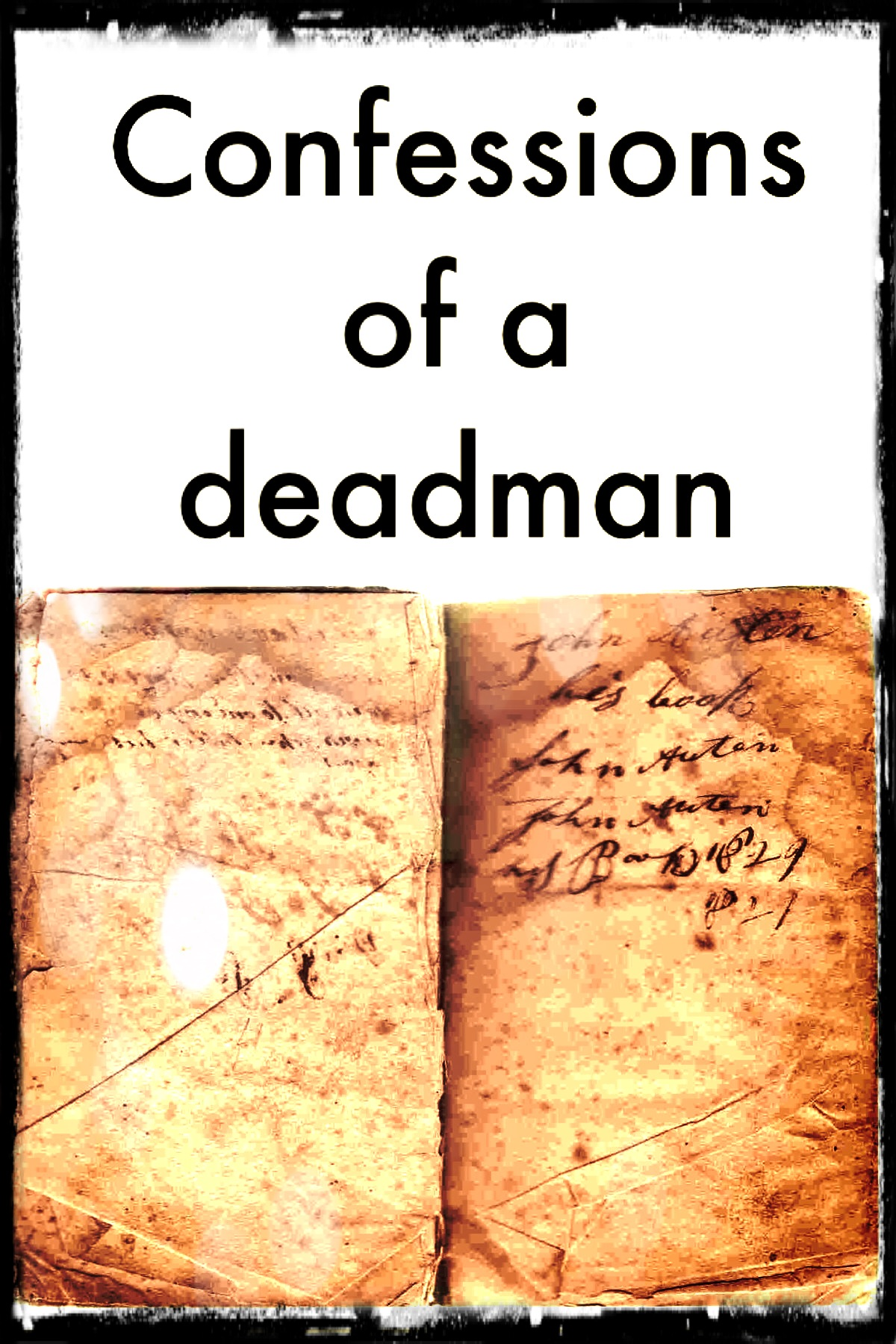Confessions of a Deadman – Pastor\'s Ponderings