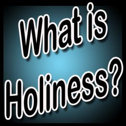 HOLINESS-WHAT