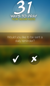 Another useful tool is the daily reminder setup.  The user can set up a daily reminder so that prayers for our children is not an after thought, but is brought to the forefront in the form of a notification.